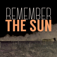 Remember The Sun - Remember the Sun