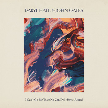 Daryl Hall & John Oates - I Can't Go for That (No Can Do) (Pomo Remix)