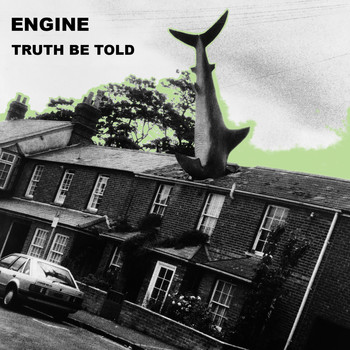 Engine - Truth Be Told