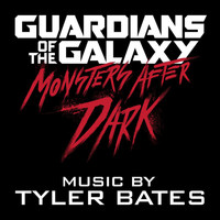Tyler Bates - Guardians of the Galaxy Monsters After Dark