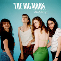 The Big Moon - Acoustic - EP