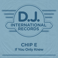 Chip E - If You Only Knew