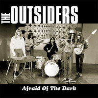 The Outsiders - Afraid of the Dark