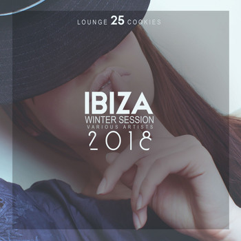 Various Artists - Ibiza Winter Session 2018 (25 Lounge Cookies)