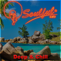 Soulful-Cafe - Deep & Chill