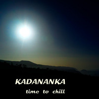 KADANANKA - Time to Chill