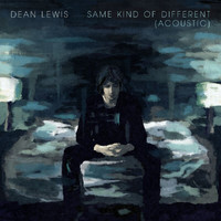 Dean Lewis - Same Kind Of Different (Acoustic)