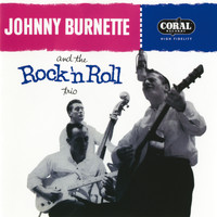 Johnny Burnette & The Rock 'n' Roll Trio - Johnny Burnette And The Rock 'N Roll Trio