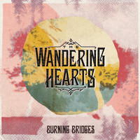 The Wandering Hearts - Burning Bridges