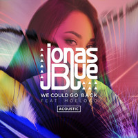 Jonas Blue - We Could Go Back (Acoustic)