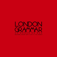 London Grammar - Oh Woman Oh Man (Michael Stein Of S U R V I V E Remix)