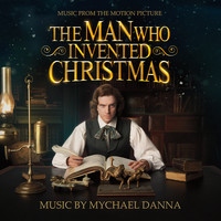 Mychael Danna - The Man Who Invented Christmas (Original Motion Picture Soundtrack)