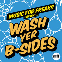 Various Artists - Wash Yer B-Sides