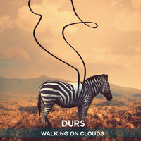Durs - Walking on Clouds