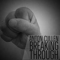 Anton Cullen - Breaking Through