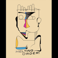 Melting Order - Dialogue of Production