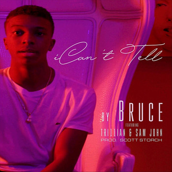 Bruce - I Can't Tell (feat. Tri11ian & Sam John)