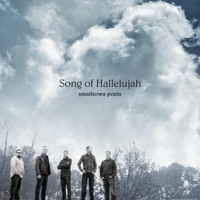 Smalltown Poets - Song of Hallelujah