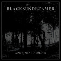 BlackSunDreamer - Adjustment Disorder