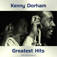 Kenny Dorham - Kenny Dorham Greatest Hits (All Tracks Remastered)