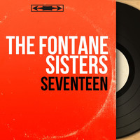The Fontane Sisters - Seventeen (Mono Version)