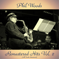 Phil Woods - Remastered Hits Vol. 2 (All Tracks Remastered)