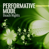 Performative Mode - Beach Nights
