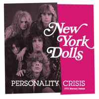 New York Dolls - Personality Crisis (1973 Mercury Demos)