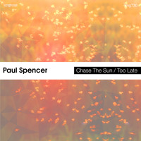 Paul Spencer - Chase the Sun / Too Late