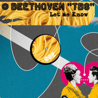 Beethoven tbs - Let Me Know