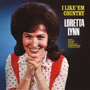 Loretta Lynn - I Like 'Em Country