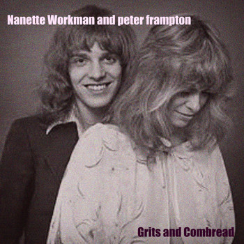Nanette Workman And Peter Frampton - Grits and Cornbread