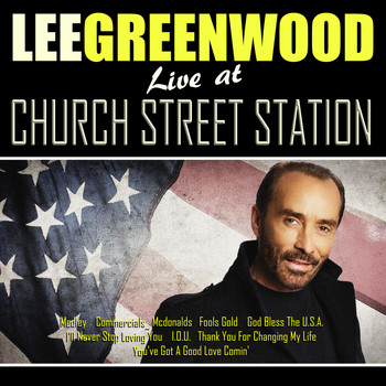 Lee Greenwood - Lee Greenwood Live From Church Street Station