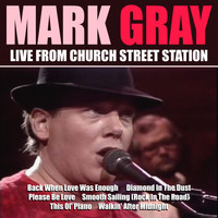 Mark Gray - Mark Gray - Live From Church Street Station