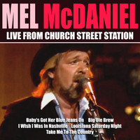 Mel McDaniel - Mel McDaniel Live From Church Street Station