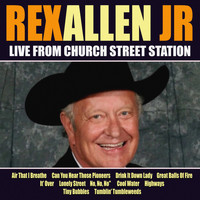 Rex Allen Jr - Rex Allen Jr Live From Church Street Station