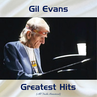 Gil Evans - Gil Evans Greatest Hits (Remastered 2017)