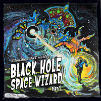 Howling Giant - Black Hole Space Wizard, Pt. 1