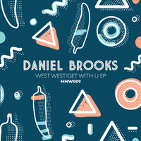 Daniel Brooks - West West / Get with U