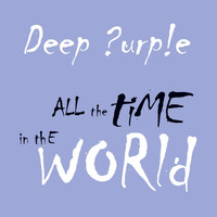 Deep Purple - All the Time in the World (Digital Special Edition) (Live)