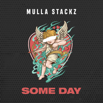 Mulla Stackz - Some Day