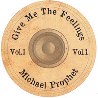Vibronics & Michael Prophet - Give Me the Feelings, Vol. 1