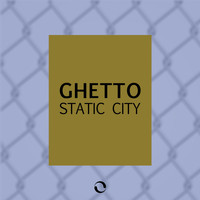 Ghetto - Static City