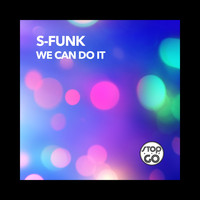 S-Funk - We Can Do It