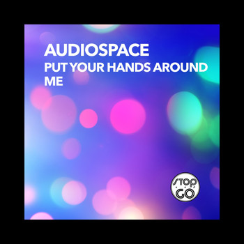 Audiospace - Put Your Hands Around Me