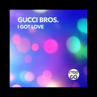 Gucci Bros. - I Got Love
