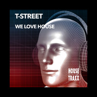 T-Street - We Love House