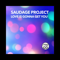 Saudage Project - Love Is Gonna Get You
