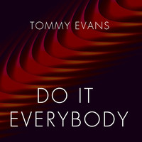 Tommy Evans - Do It Everybody