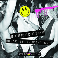 Stereotype - House Is Jumpin E.P.